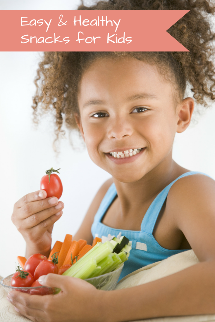 Easy & Healthy Snacks for Kids