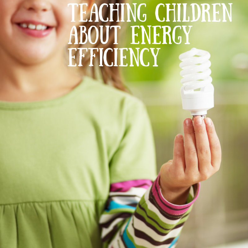 Teaching Children about Energy Efficiency