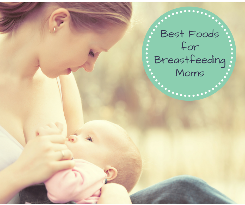 Best Foods for Breastfeeding Moms