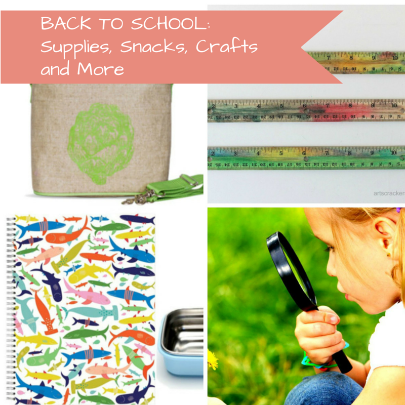 BACK TO SCHOOL: Supplies, Snacks, Crafts and More