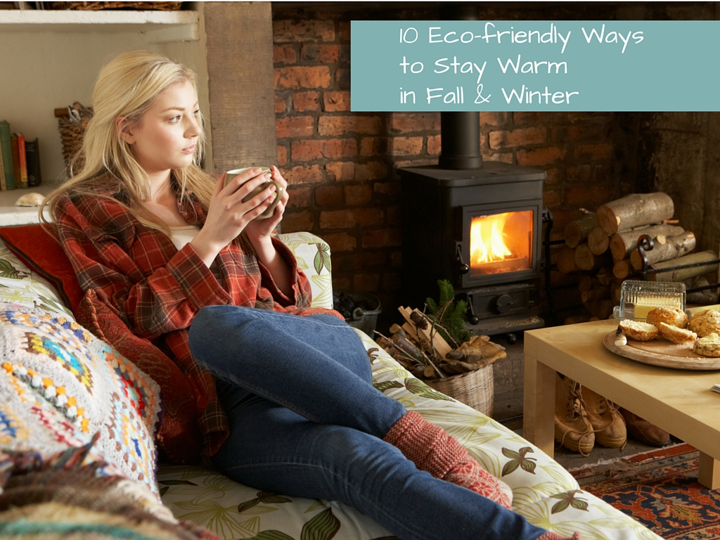 10 Eco-friendly Ways to Stay Warm in Fall & Winter