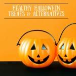 Trick-or-Treating – Healthy Halloween Treats & Alternatives
