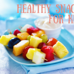 Easy, Healthy Snacks for Kids