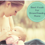 The Best Snacks for Breastfeeding Moms