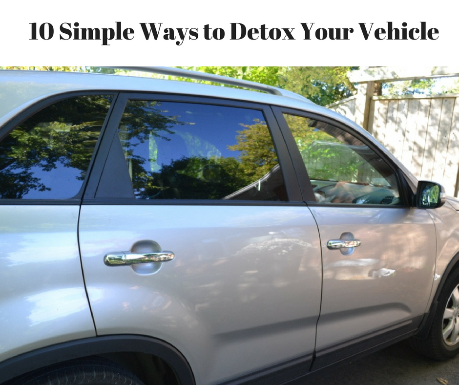 Detox Your Vehicle: 10 Simple Ways to Make Your Ride Healthier